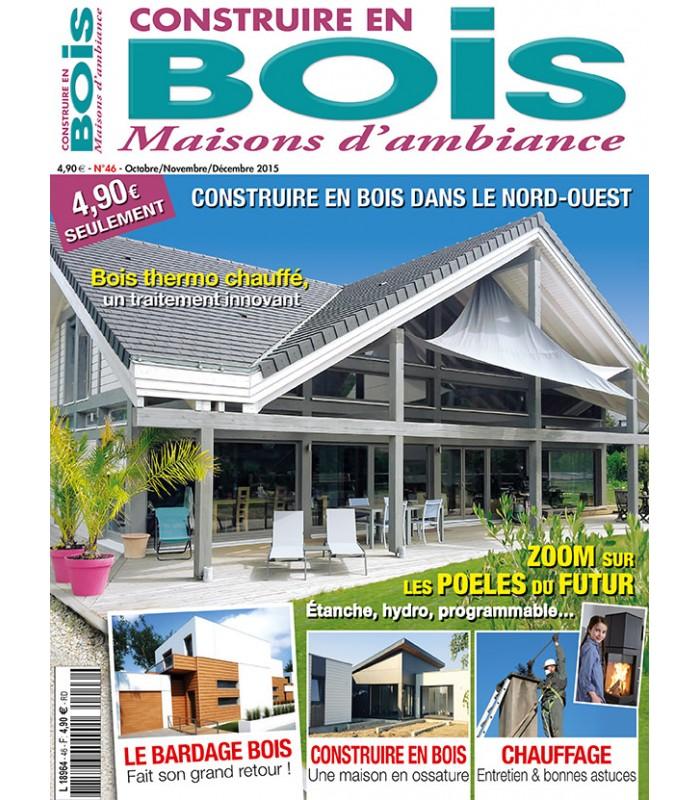construire en bois maisons d 39 ambiance n 046 t achat magazines. Black Bedroom Furniture Sets. Home Design Ideas