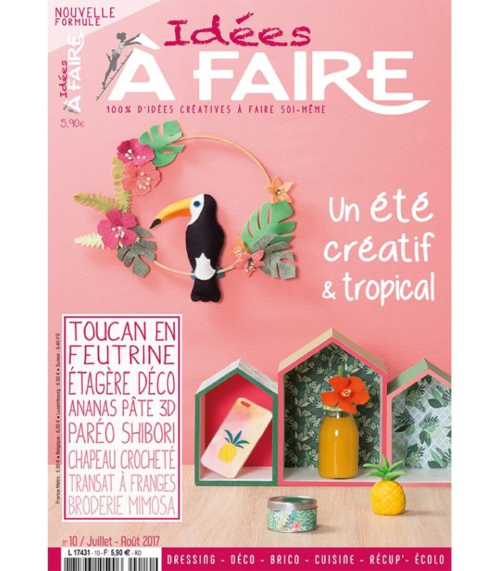 Magazine Idées à faire n°10 L'été Créatif et Tropical