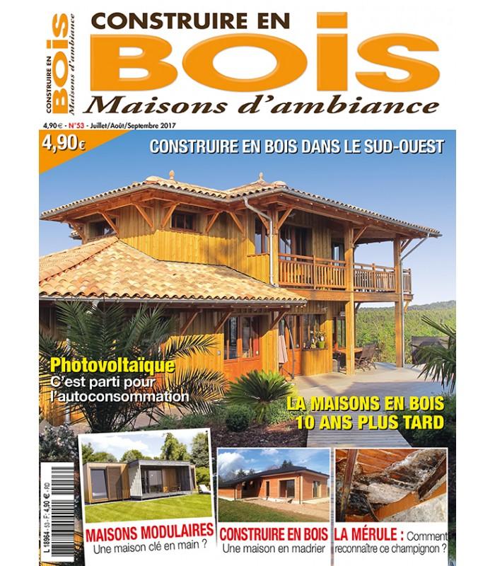 Magazine construire en bois num ro 53 sp cial sud ouest for Construire ma maison en bois